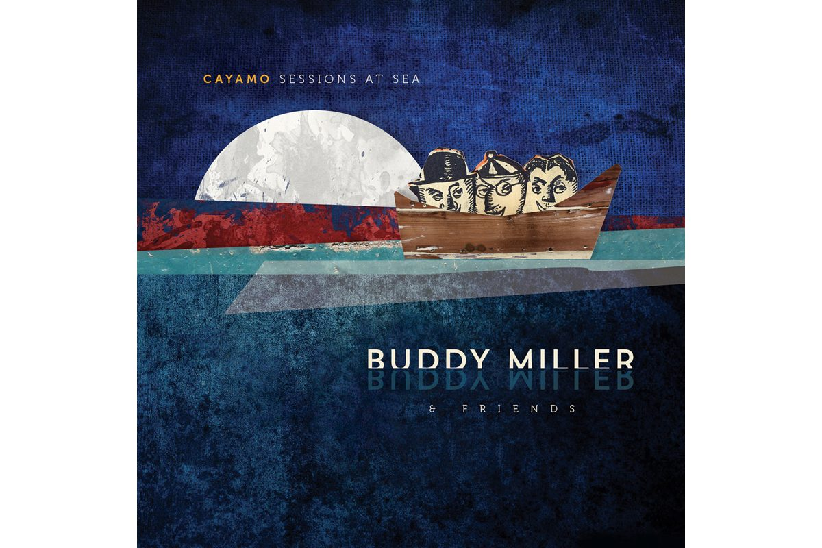 "Buddy Miller & Friends ""Cayamo: Sessions At Sea"" – recenzja płyty"