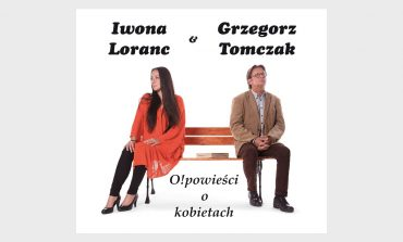 """Iwona Loranc & Grzegorz Tomczak """"O!powieści o kobietach"""" – recenzja"""