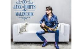 """Maciej Maleńczuk """"Jazz for Idiots"""" – recenzja płyty"""