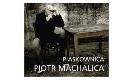 """Piotr Machalica """"Piaskownica"""" – recenzja płyty"""