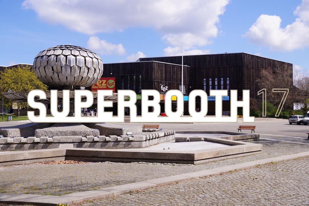 Superbooth17 – syntezatorowe szaleństwo w Berlinie