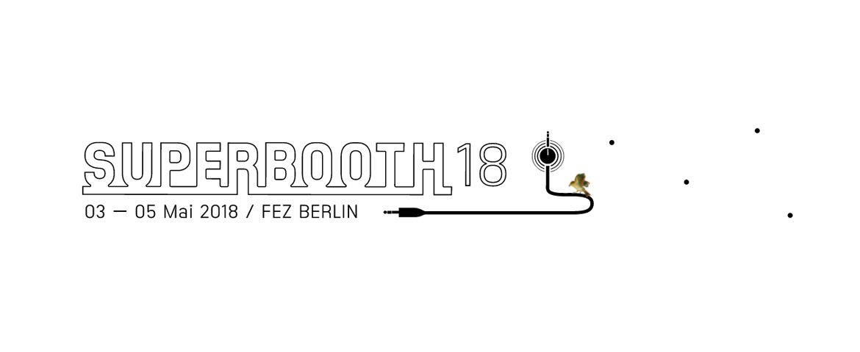 SUPERBOOTH18 – syntezatorowe targi powrócą w maju 2018