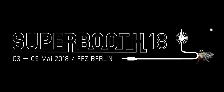 SUPERBOOTH18 – tańsze bilety tylko do końca roku
