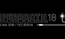 SUPERBOOTH18 – berlińskie targi będą większe