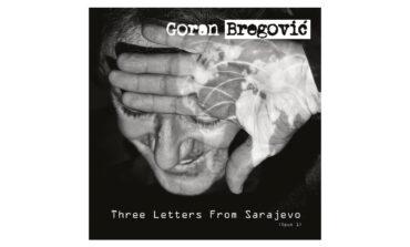 "Goran Bregović ""Three Letters From Sarajevo (Opus 1)"" – recenzja"