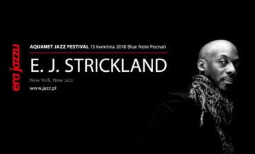 ERA JAZZU: Aquanet Jazz Festival – E.J. Strickland Quintet