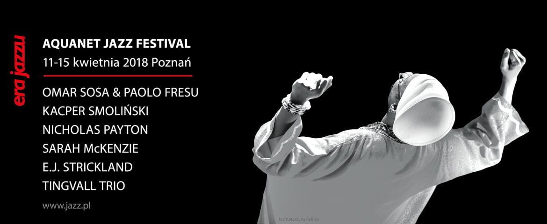 ERA JAZZU: Aquanet Jazz Festival 2018 już wkrótce