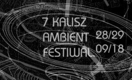 7. Kalisz Ambient Festiwal – zapowiedzi na półmetku!