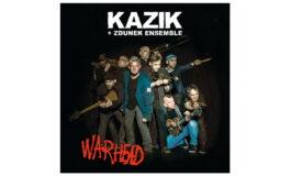 """Kazik + Zdunek Ensemble """"Warhead"""" – premiera płyty"""