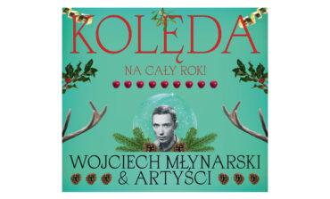 """Wojciech Młynarski & Artyści """"Kolęda na cały rok"""" – recenzja"""