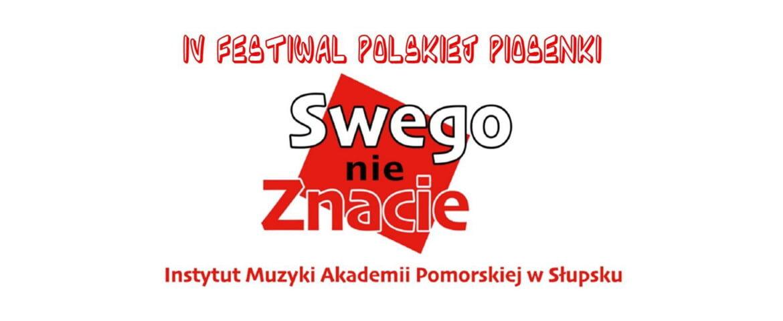"""IV Festiwal Polskiej Piosenki """"Swego nie znacie"""""""