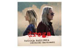 """Patrycja Markowska i Grzegorz Markowski – """"Droga"""""""