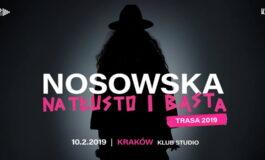 NOSOWSKA na tłusto i BASTA – Kraków