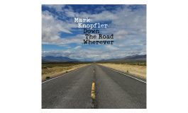 """Mark Knopfler """"Down The Road Wherever"""" – recenzja"""