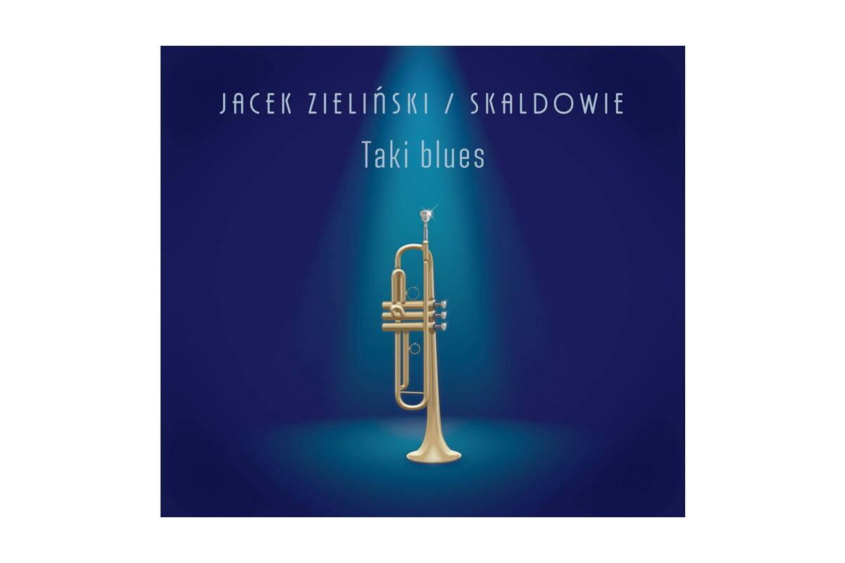 """Jacek Zieliński / Skaldowie """"Taki blues"""" – recenzja"""