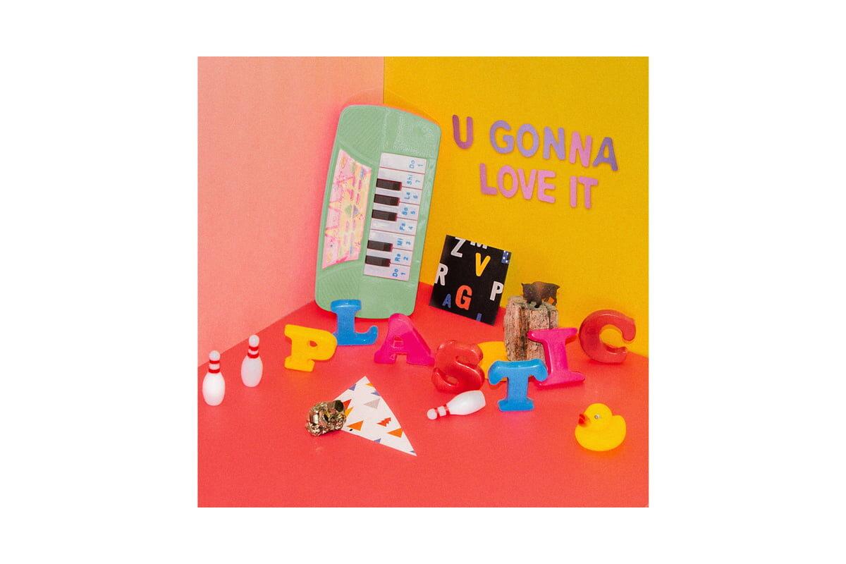 """Plastic – """"U Gonna Love It"""""""