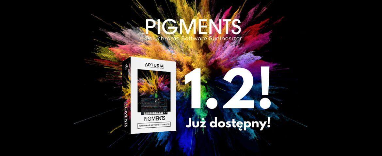 Arturia Pigments 1.2 – aktualizacja syntezatora