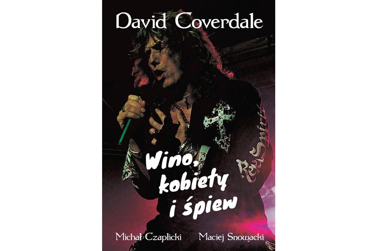 """""""David Coverdale – Wino, kobiety i śpiew"""""""