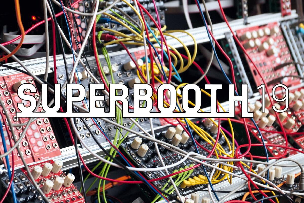 SUPERBOOTH19 – fotorelacja