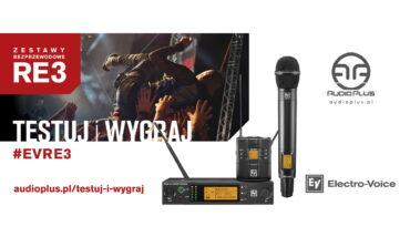 Testuj i wygraj RE3 – Audio Plus ogłasza promocję systemów bezprzewodowych Electro-Voice