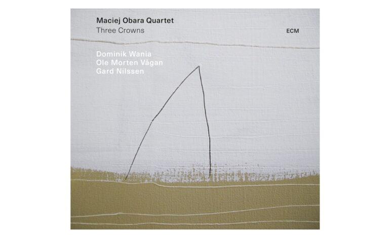 """Maciej Obara Quartet """"Three Crowns"""""""