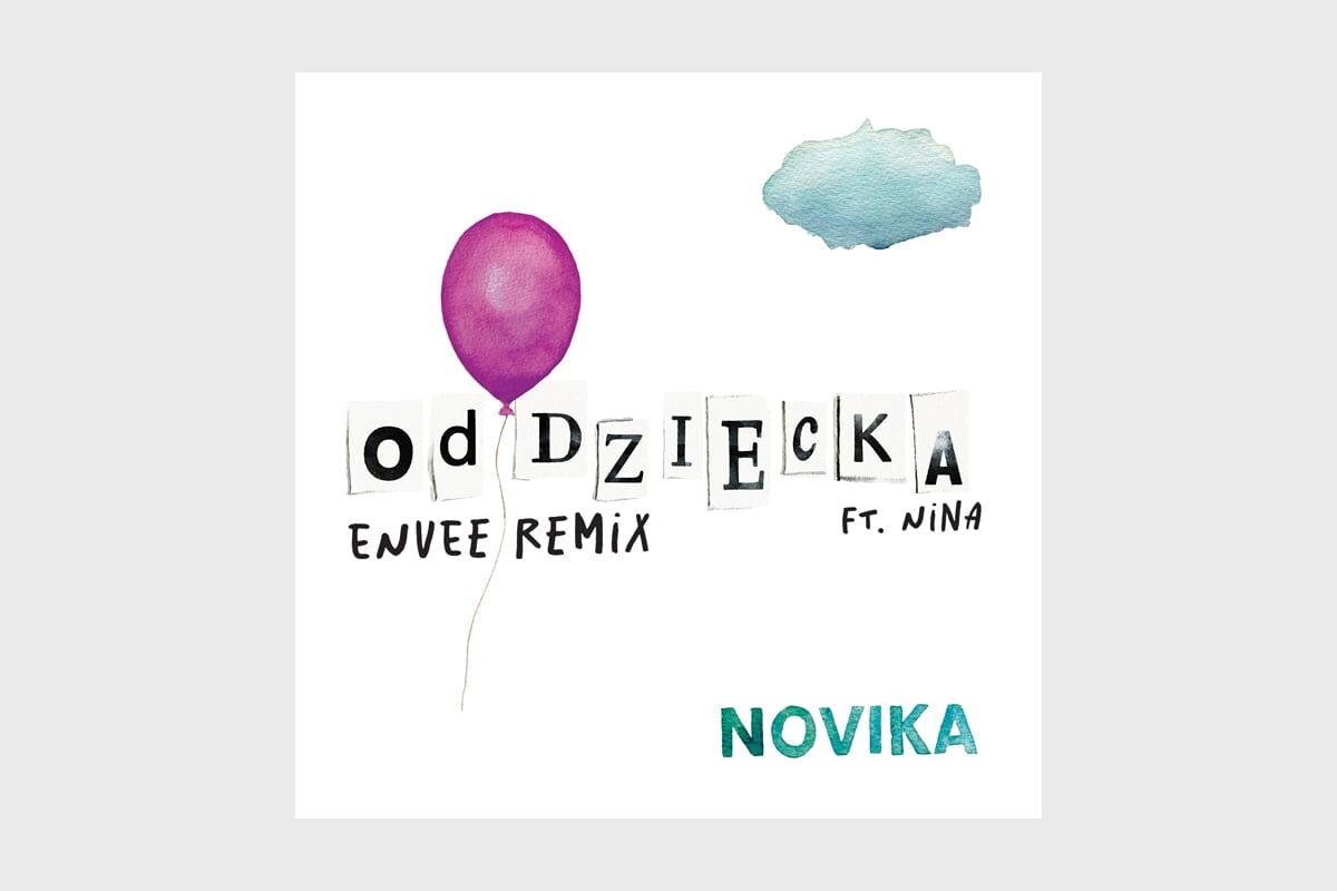 """Novika """"Od Dziecka"""" w remiksie Envee"""