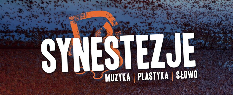 Festiwal Synestezje: Muzyka. Plastyka. Słowo.