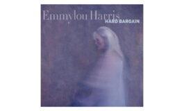 """Emmylou Harris """"Hard Bargain"""" – recenzja płyty"""