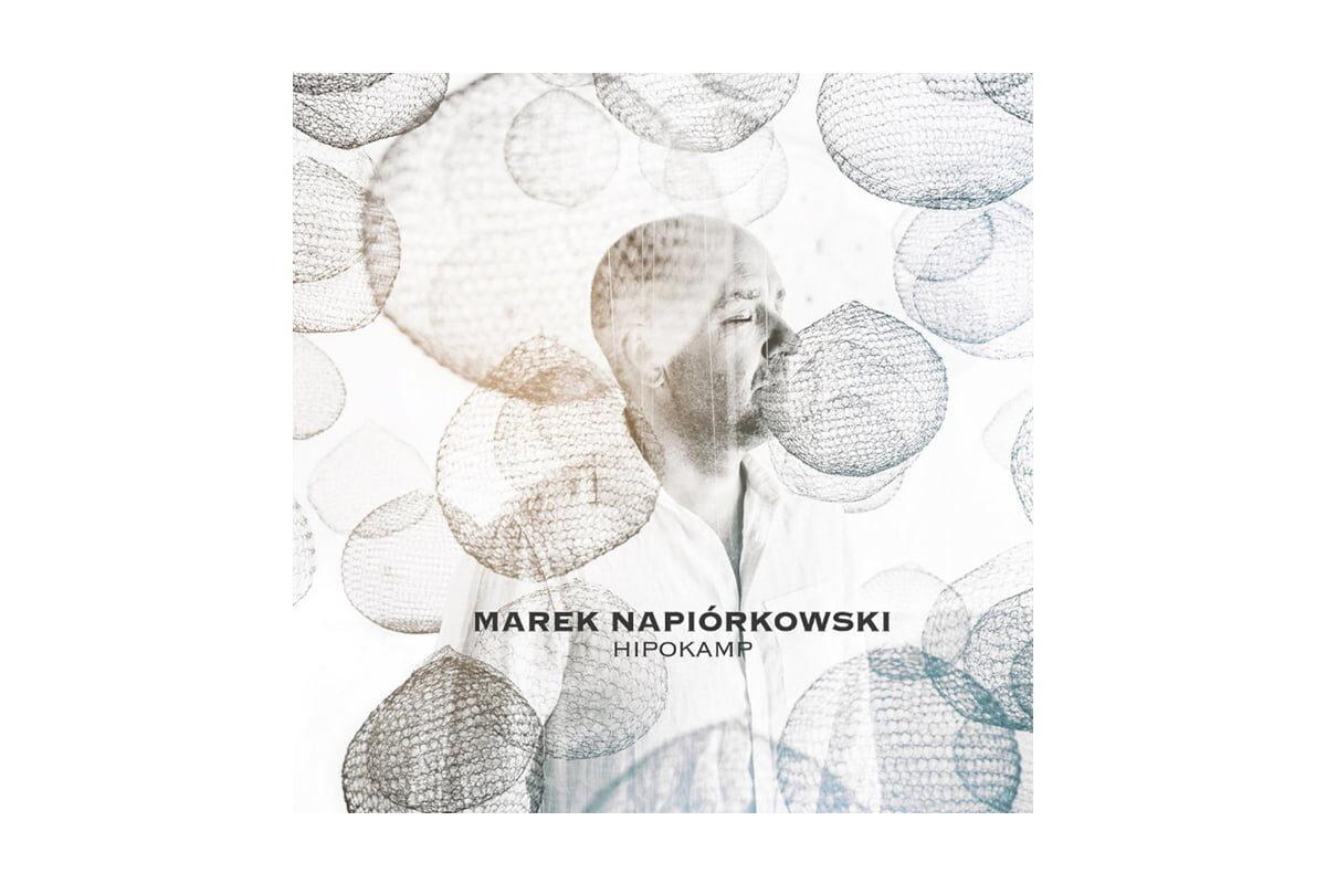 """Marek Napiórkowski """"Hipokamp"""" – recenzja płyty"""