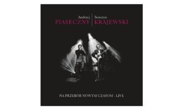 """Andrzej Piaseczny / Seweryn Krajewski """"Na przekór nowym czasom – Live"""""""