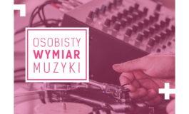 """""""Osobisty wymiar muzyki"""" – styczniowe warsztaty w Lublinie"""