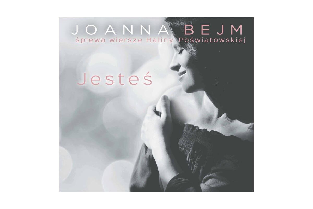 """Joanna Bejm """"Jesteś"""" – recenzja płyty"""