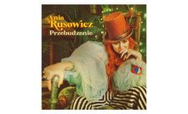"""Ania Rusowicz """"Przebudzenie"""" – recenzja"""