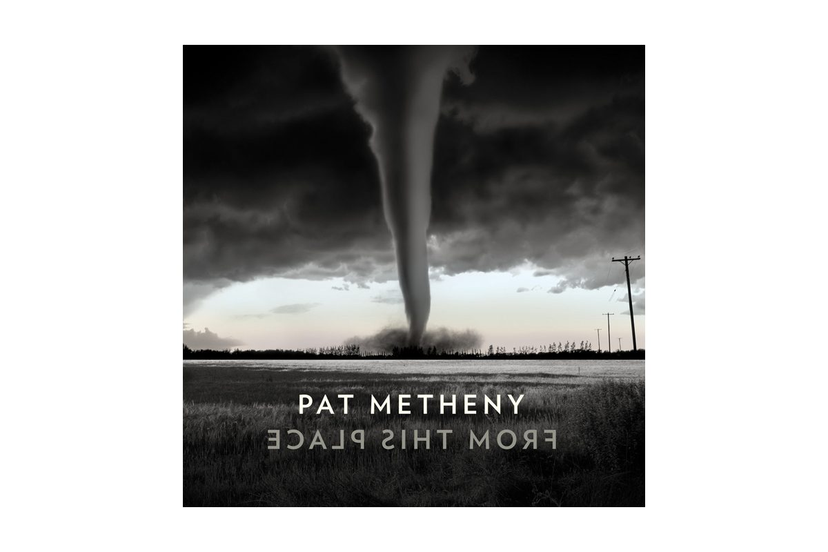 "Pat Metheny ""From This Place"" – recenzja płyty"