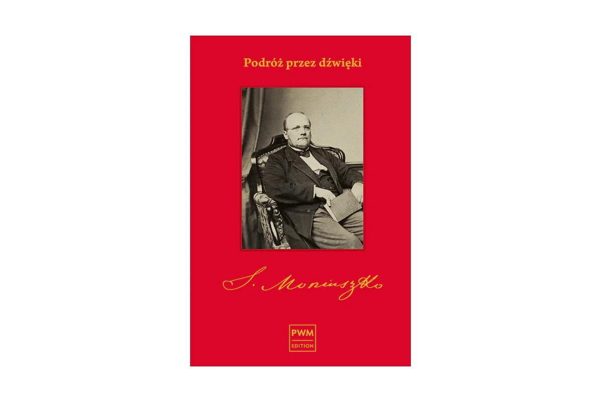 Podróż przez dźwięki – biografia Stanisława Moniuszki