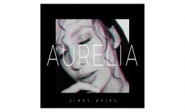 "Aurelia ""Zimna Wojna"" – premiera piosenki"