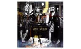 "Dixie Chicks ""Taking The Long Way"" – recenzja"