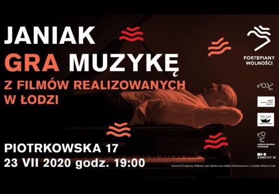 """""""Fortepiany Wolności"""" – Witold Janiak na Piotrkowskiej"""