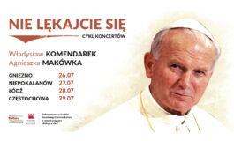 """""""Nie lękajcie się!"""" – koncerty upamiętniające Jana Pawła II"""