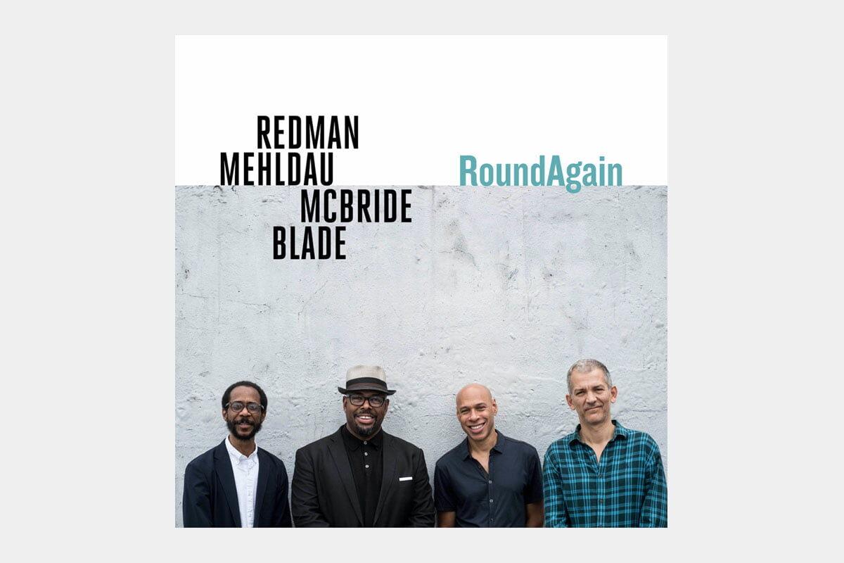 """RoundAgain"" – Redman Mehldau McBride Blade znów razem"