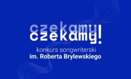 """Konkurs songwriterski im. Roberta Brylewskiego """"Czekamy, czekamy"""""""