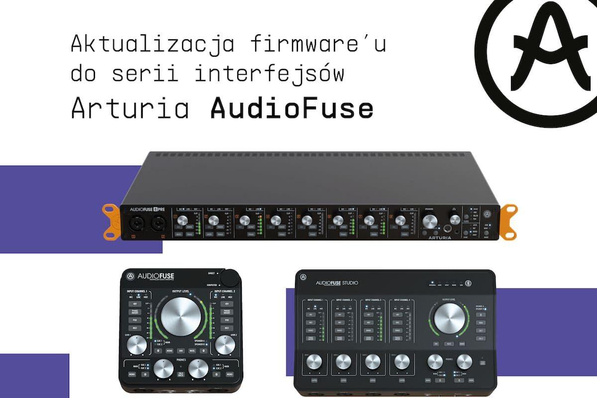 Arturia AudioFuse – aktualizacja i dodatki