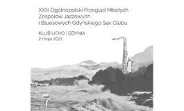 XXIII Ogólnopolski Przegląd Młodych Zespołów Jazzowych i Bluesowych Gdyńskiego Sax Clubu