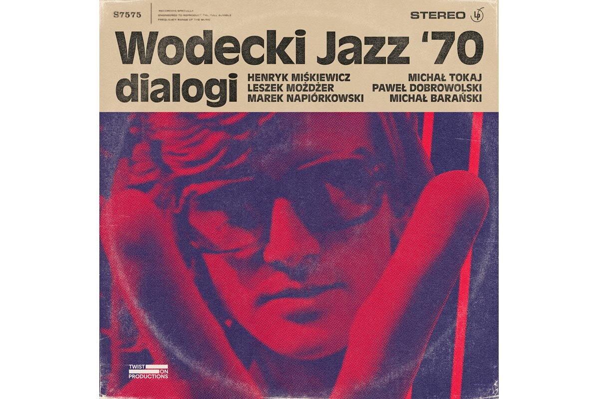 """""""Wodecki Jazz '70 dialogi"""" – wyjątkowa płyta pojawi się w czerwcu"""