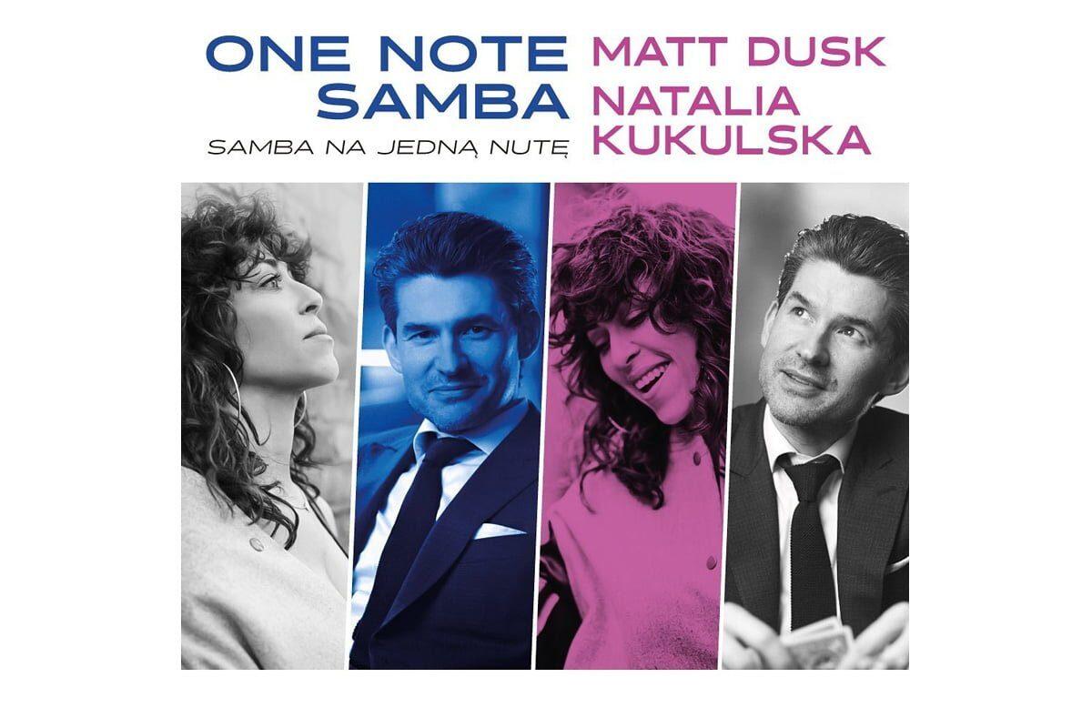 """Matt Dusk i Natalia Kukulska – """"One Note Samba"""""""